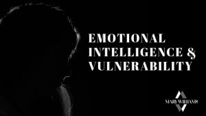 Emotional Intelligence and Vulnerability