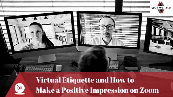 Virtual Etiquette and How to Make a Positive Impression on Zoom