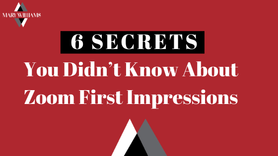 Mary Williams FIA 6 Secrets You Didn't Know About Zoom First Impressions
